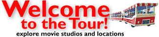 Welcome to the Tour! - Join us and explore movie studios and locations